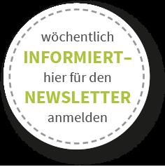 wöchentlich informiert – hier für den Newsletter anmelden
